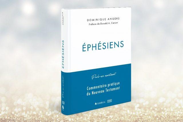 Nouveau commentaire pratique sur Éphésiens par Dominique Angers